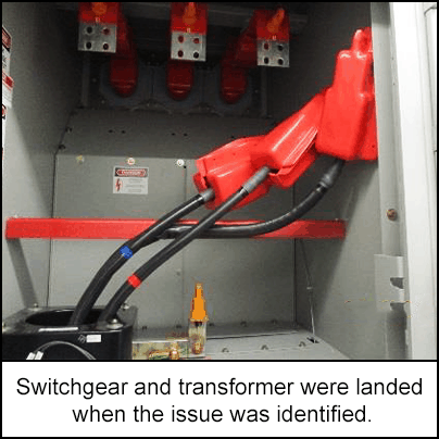 Switchgear and transformer were landed when the issue was identified